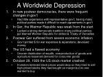 a worldwide depression1
