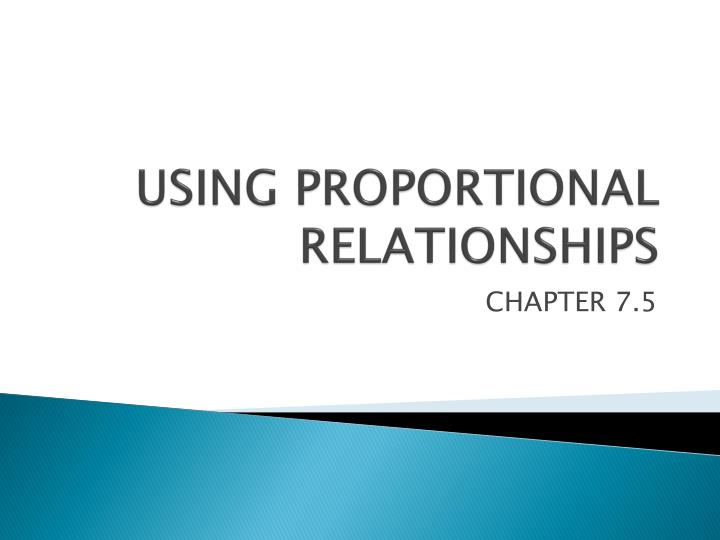 Using proportional relationships