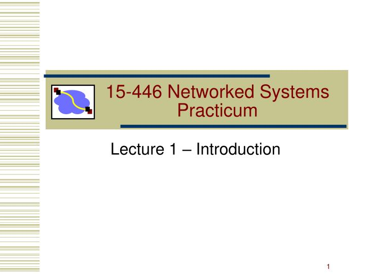 15 446 networked systems practicum n.