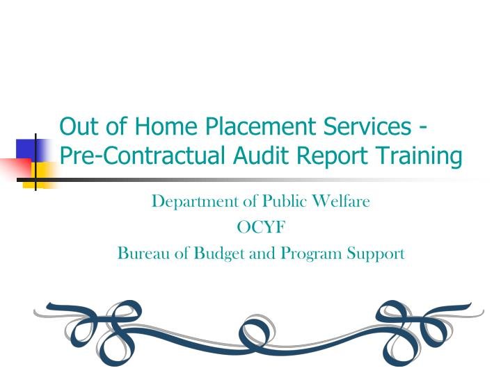 out of home placement services pre contractual audit report training n.