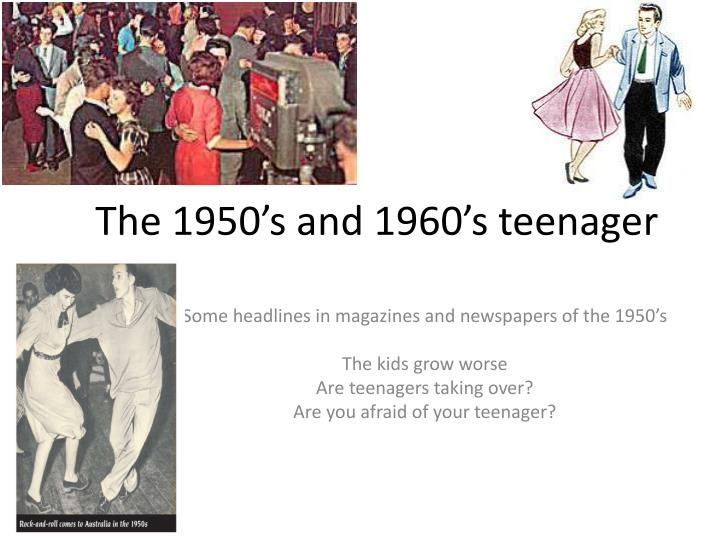 the 1950 s and 1960 s teenager n.