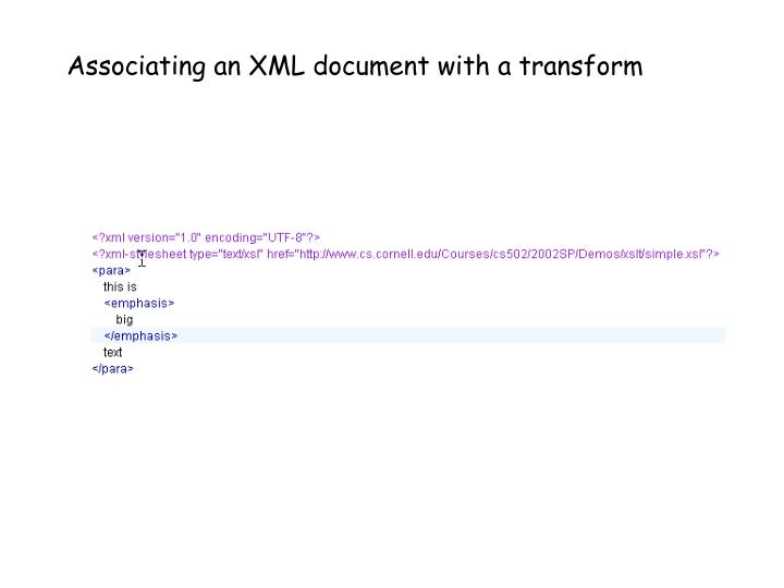 Associating an xml document with a transform