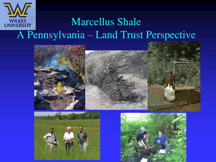 marcellus shale a pennsylvania land trust perspective n.