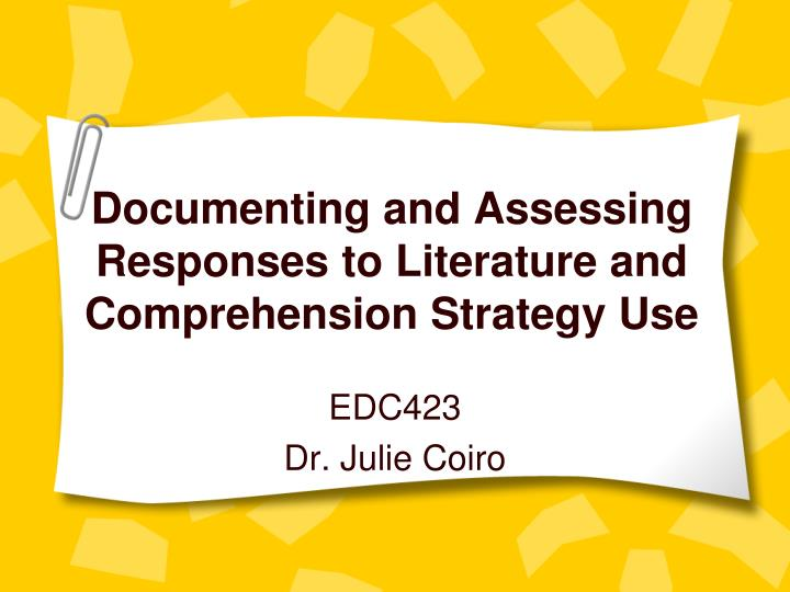 documenting and assessing responses to literature and comprehension strategy use n.