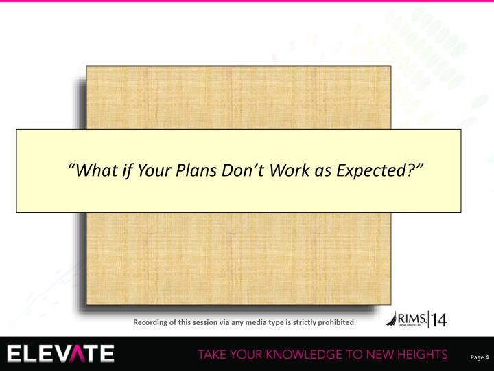 """What if Your Plans Don't Work as Expected?"""
