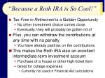 because a roth ira is so cool