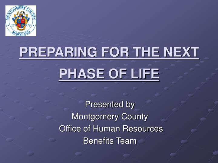 preparing for the next phase of life n.