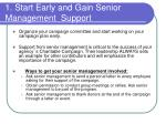 1 start early and gain senior management support