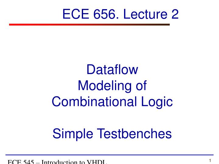 data f low modeling of combinational logic simple testbenches n.