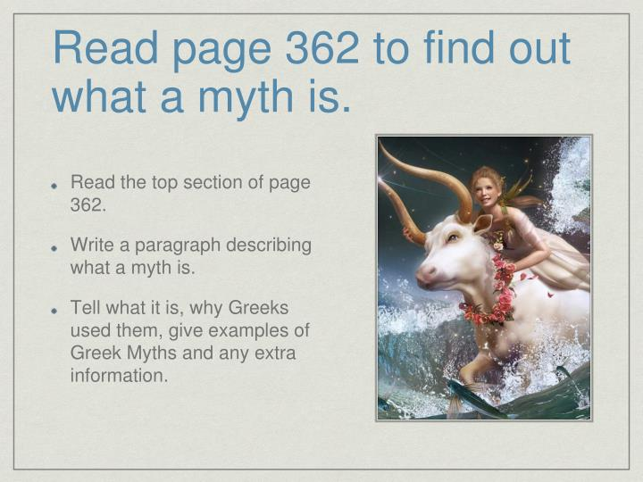 Read page 362 to find out what a myth is.