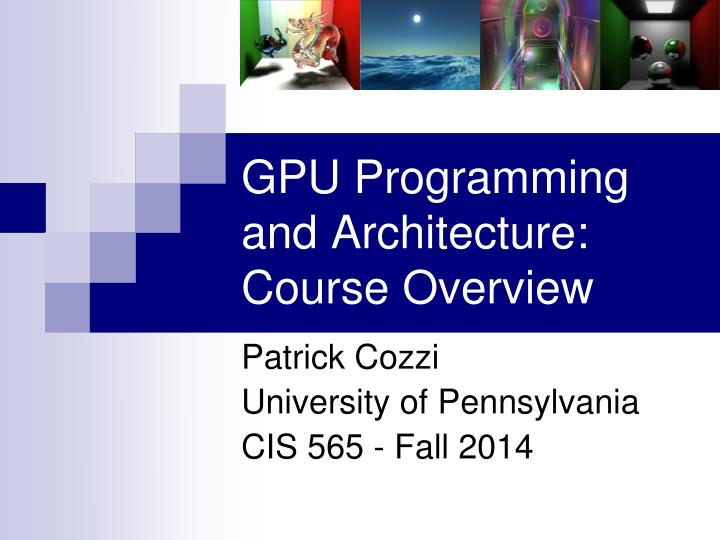 gpu programming and architecture course overview n.