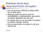 distribute secret keys using asymmetric encryption