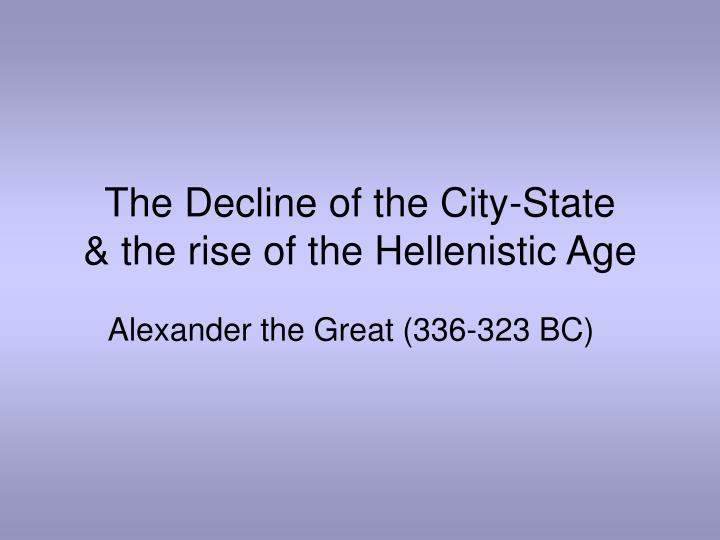 the decline of the city state the rise of the hellenistic age n.