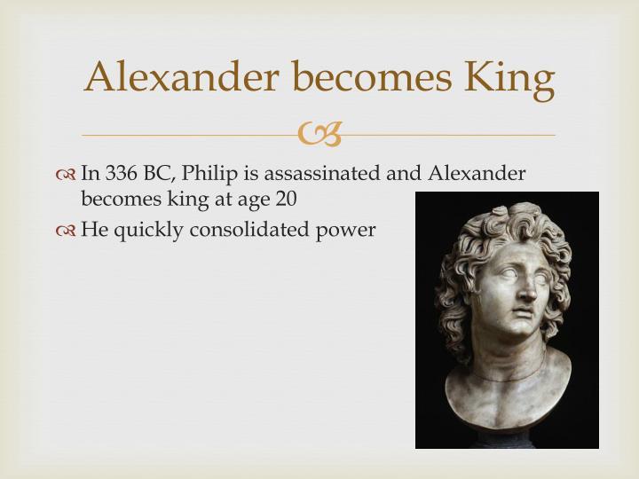 Alexander becomes King