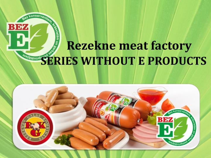 rezekne meat factory series without e products n.