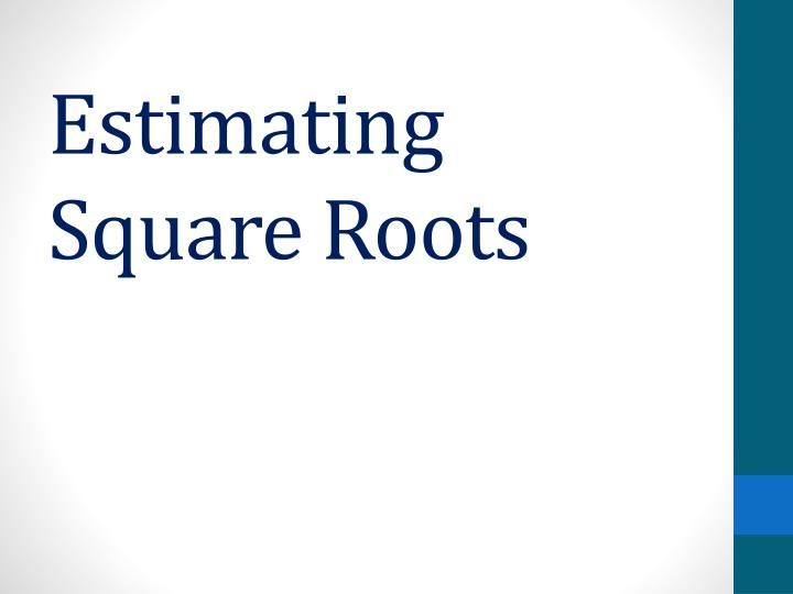 estimating square roots n.