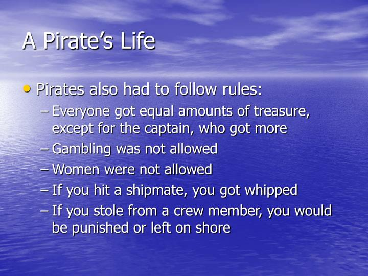 A Pirate's Life