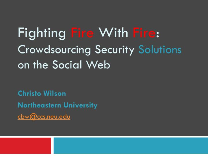 fighting fire with fire crowdsourcing security solutions on the social web n.