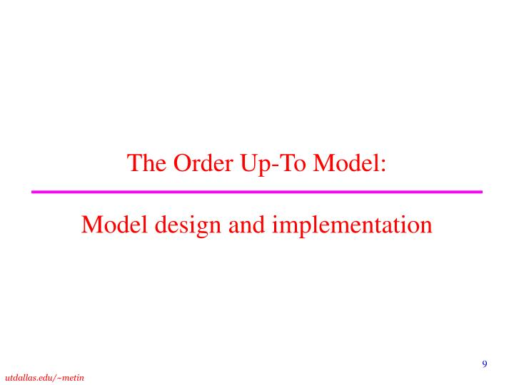 The Order Up-To Model: