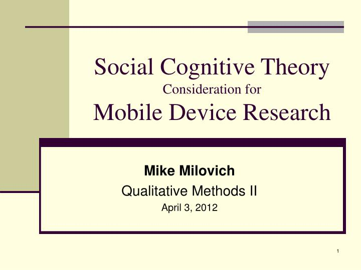 social cognitive theory consideration for mobile device research n.