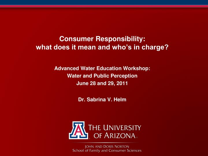 consumer responsibility what does it mean and who s in charge n.