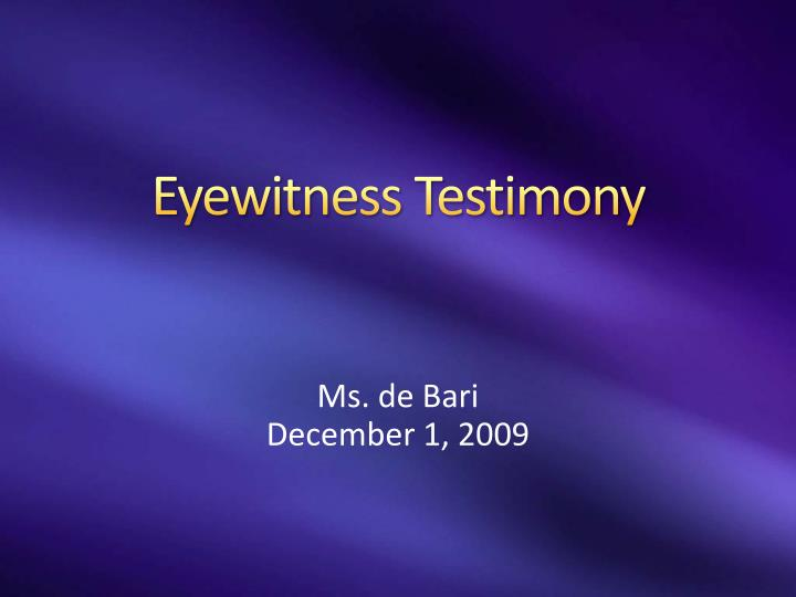 eyewitness testimony A groundbreaking work in new testament studies expanded and updated winner of the 2007 christianity today book award in biblical studies, this momentous volume argues that the four gospels are closely based on the eyewitness testimony of those who personally knew jesus.