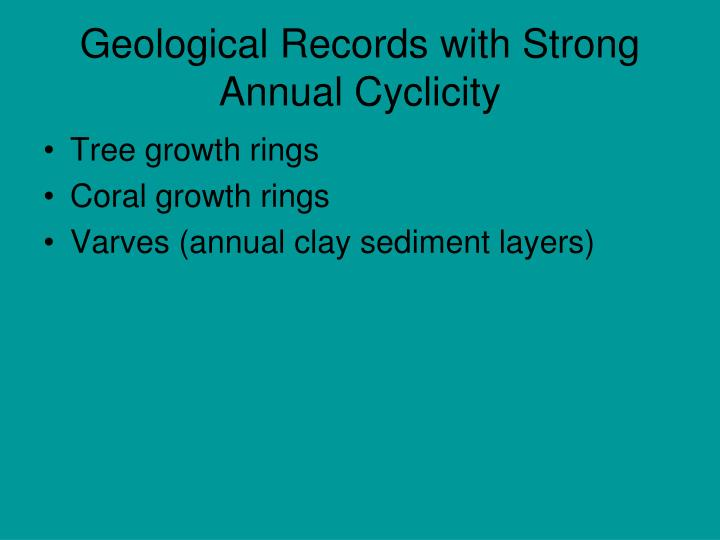 Geological Records with Strong Annual Cyclicity