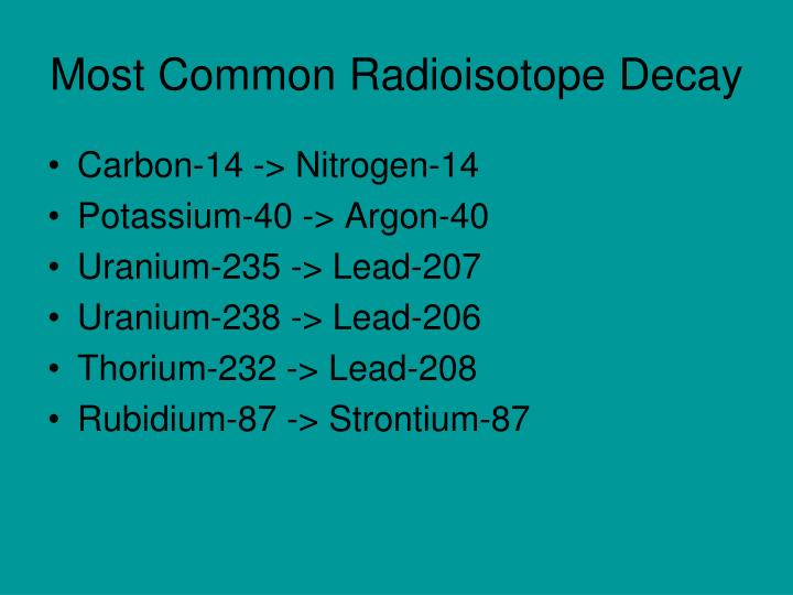 Most Common Radioisotope Decay