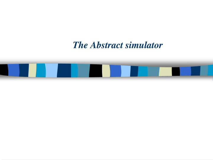 the abstract simulator n.