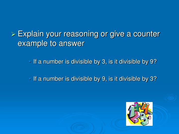 Explain your reasoning or give a counter example to answer