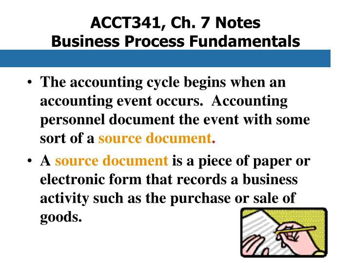 acct341 ch 7 notes business process fundamentals n.