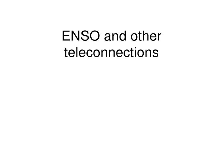 Enso and other teleconnections