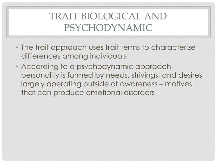 compare and contrast biological and humanistic approaches to personality Personality is a dynamic organisation, inside the person, of psy- chophysical systems that create the person's characteristic pat- terns of behaviour, thoughts and feelings.