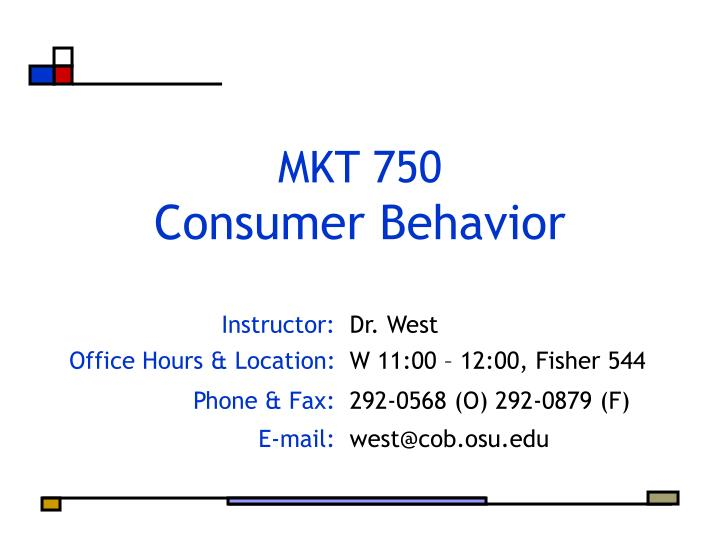 consumer behaviour course syllabus Mar7777e course description the course introduces a wide range of behavioral concepts, and explores the strategic implications of consumer behavior for marketers this course provides a conceptual framework of consumer behavior and other various issues, which includes applications of several.