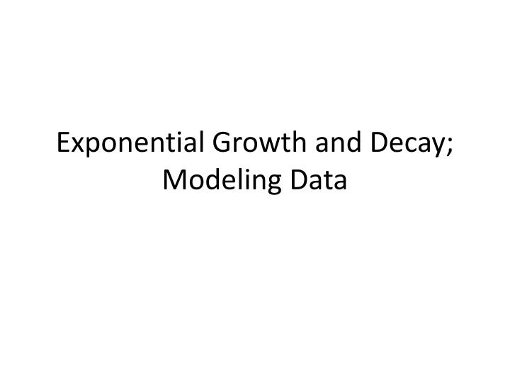 exponential growth and decay modeling data n.