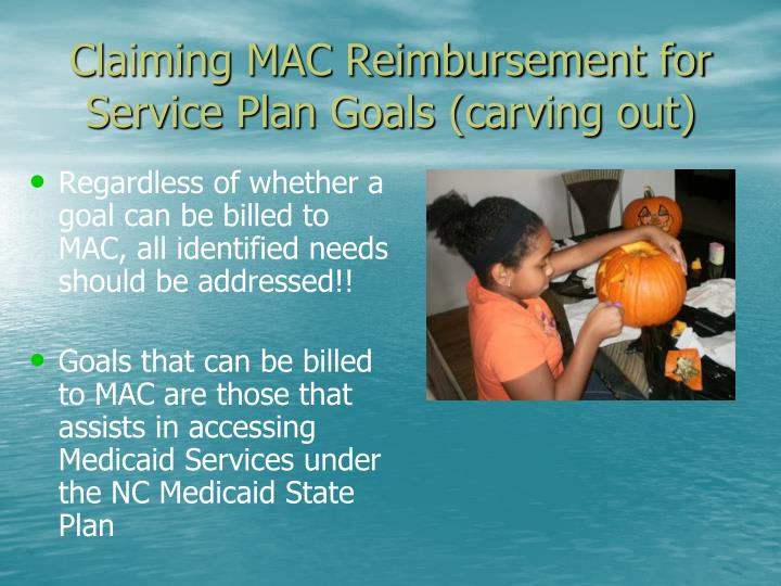 Claiming MAC Reimbursement for Service Plan Goals (carving out)