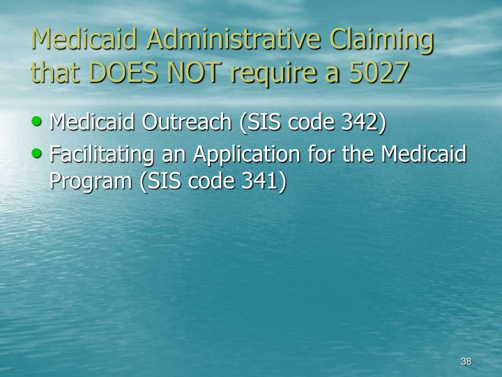 Medicaid Administrative Claiming that DOES NOT require a 5027