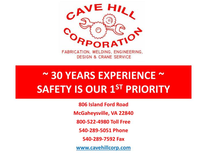 30 years experience safety is our 1 st priority n.