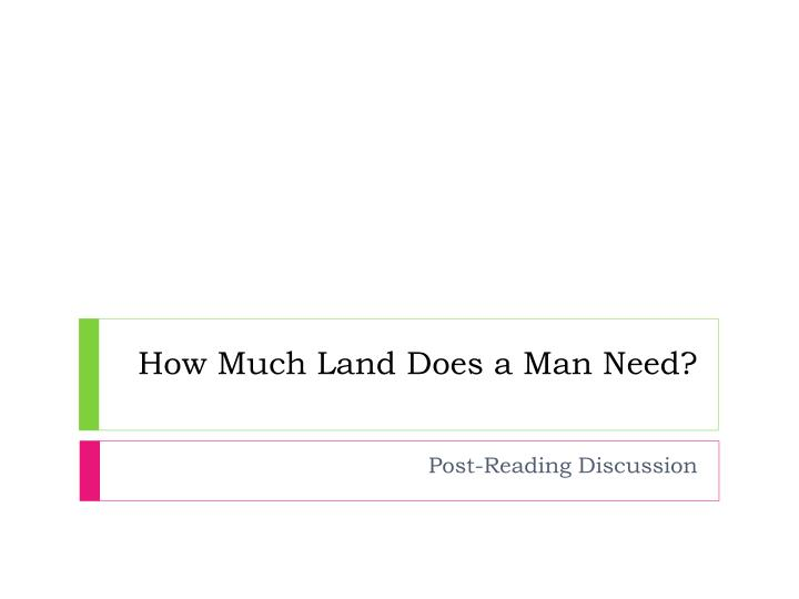 how much land does a man need n.