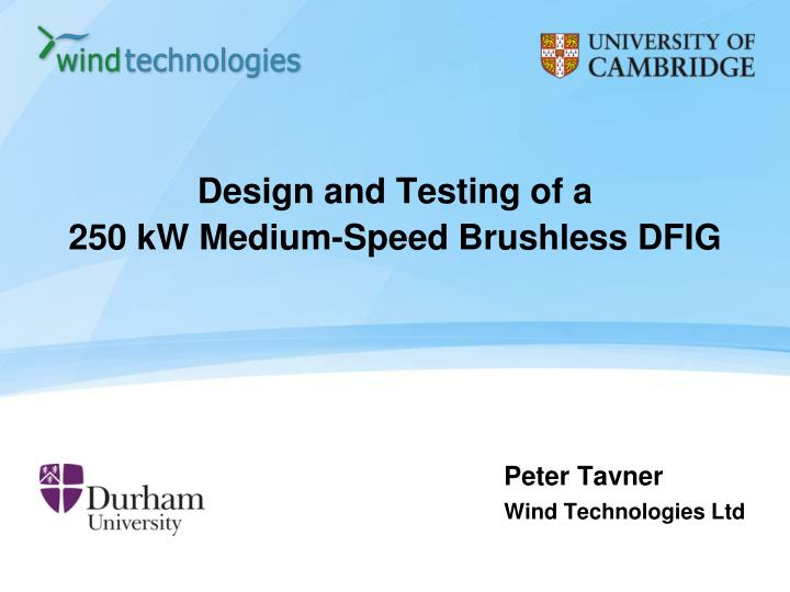 design and testing of a 250 kw medium speed brushless dfig n.