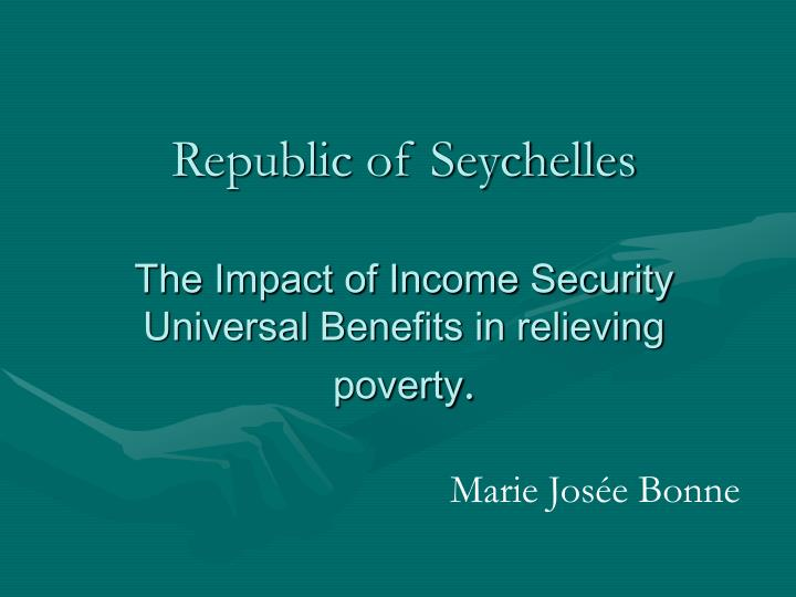 republic of seychelles the impact of income security universal benefits in relieving poverty n.