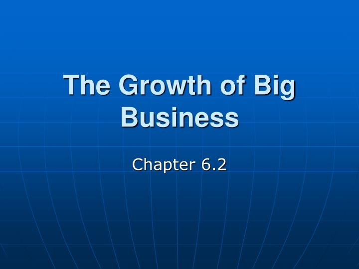 the growth of big business n.