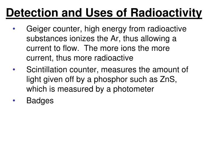 Detection and Uses of Radioactivity