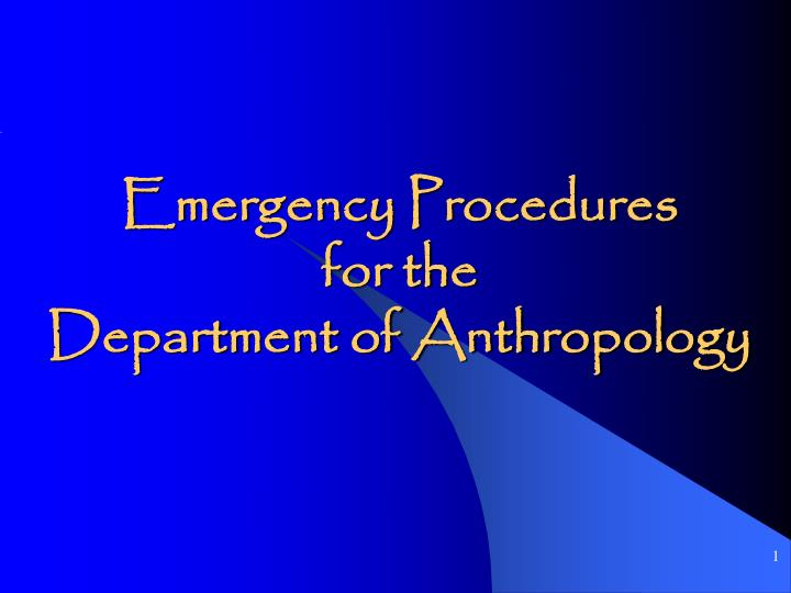 emergency procedures for the department of anthropology n.