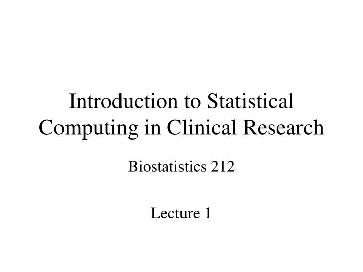 introduction to statistical computing in clinical research n.
