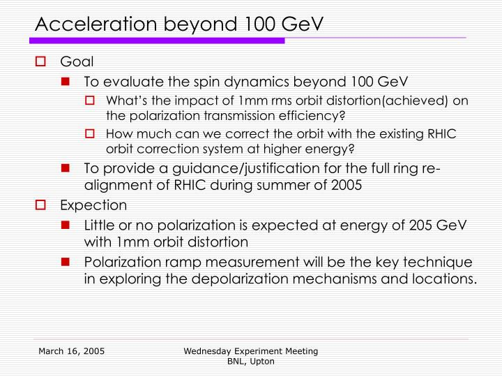 acceleration beyond 100 gev n.