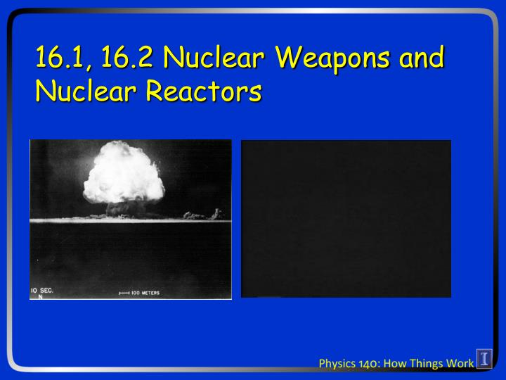 16 1 16 2 nuclear weapons and nuclear reactors n.
