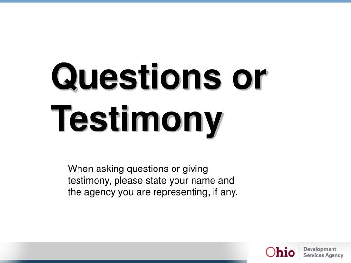 Questions or             Testimony