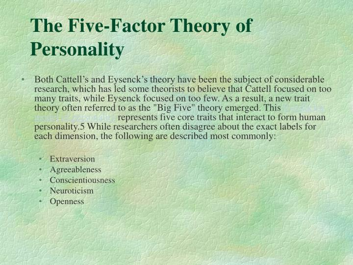 five factor theory Five factor personality theory from: internet comment copy link august 13 the big five is a theory of personality that identifies five distinct factors as central to personality: openness to.