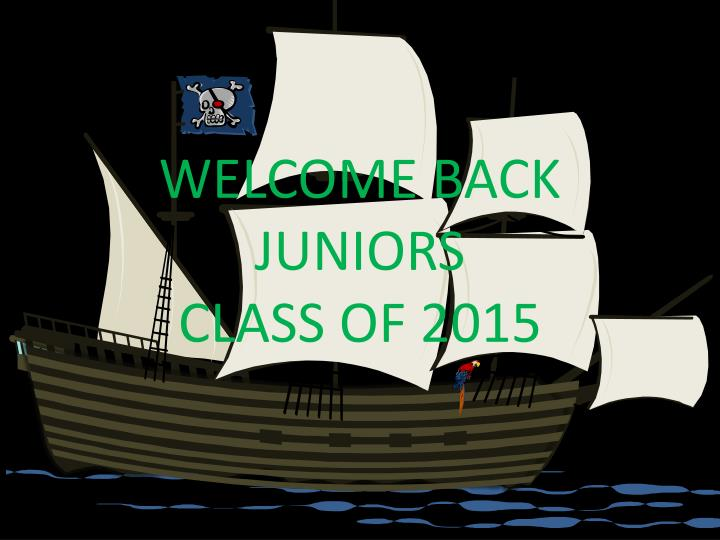 welcome back juniors class of 2015 n.